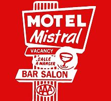 MOTEL MISTRAL by RETROADS