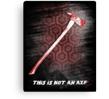 This is not an Axe  by Jack Torrance 237 Canvas Print