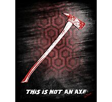 This is not an Axe  by Jack Torrance 237 Photographic Print
