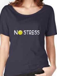 No Stress (white text) Women's Relaxed Fit T-Shirt