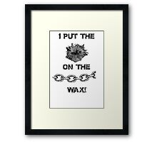 Pussy on the Chain Wax Framed Print