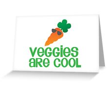 Veggies are COOL! with a carrot Greeting Card