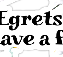 Egrets? I have a few Sticker