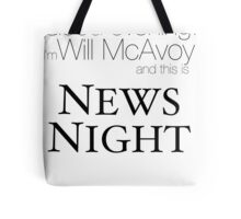 Good evening, I'm Will McAvoy, from The Newsroom Tote Bag