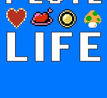 I Love Life 8-Bit by psychoandy