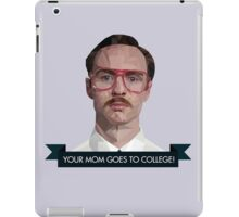 your mom goes to college iPad Case/Skin