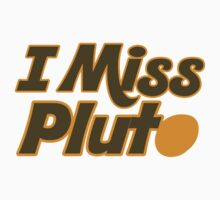 I miss pluto  One Piece - Long Sleeve