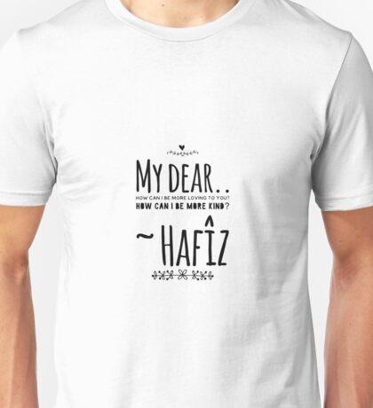 Hafiz Sufi Poem Quote My Dear Unisex T-Shirt