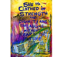 Being Clothed in STRENGTH Photographic Print