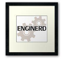 Enginerd Engineer Nerd Framed Print