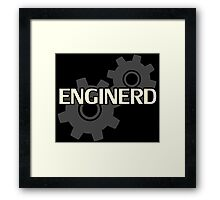 Enginerd Engineer Nerd Framed Print