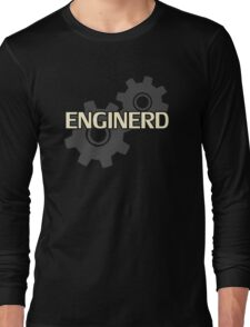 Enginerd Engineer Nerd Long Sleeve T-Shirt