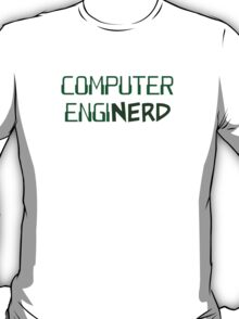 Computer Engineer Enginerd T-Shirt