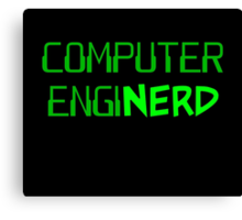 Computer Engineer Enginerd Canvas Print