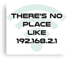 There's No Place Like Home IP Address Canvas Print
