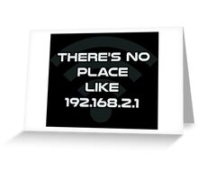 There's No Place Like Home IP Address Greeting Card