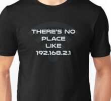 There's No Place Like Home IP Address Unisex T-Shirt