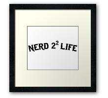 Nerd for Life Framed Print