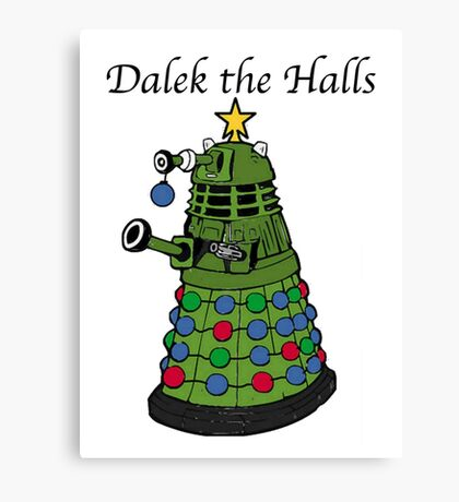 Dalek the Halls Canvas Print
