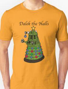 Dalek the Halls Unisex T-Shirt