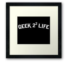 Geek for Life Framed Print