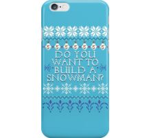 Do You Want To Build A Snowman? iPhone Case/Skin