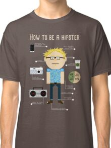 How To Be A Hipster Classic T-Shirt