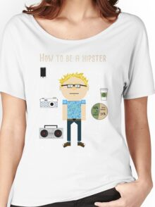 How To Be A Hipster Women's Relaxed Fit T-Shirt