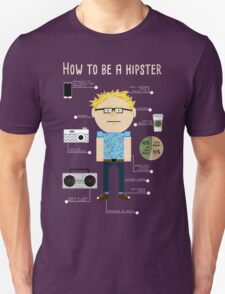 How To Be A Hipster Unisex T-Shirt
