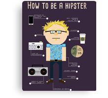 How To Be A Hipster Canvas Print