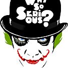 Why So Serious Graffiti Edit by butcherbilly