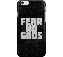 Fear No Gods iPhone Case/Skin