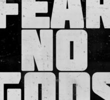 Fear No Gods Sticker