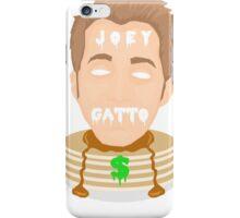 joey gatto = pancakes & $$ iPhone Case/Skin