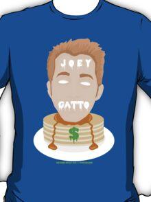 joey gatto = pancakes & $$ T-Shirt