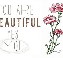 You are beautiful. Yes, you. by Maree  Clarkson