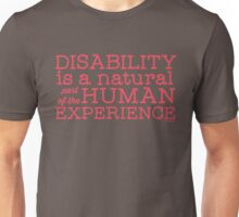 """""""Disability is a natural part of the human experience"""" Unisex T-Shirt"""