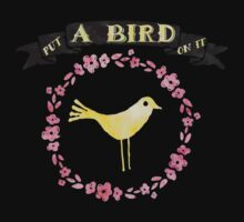 Put a Bird on It by Katherine Anderson