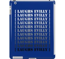 [ Laughs Evilly ] iPad Case/Skin