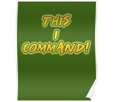 This I Command! Poster