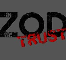 In Zod We Trust (black text) by GreenGamer