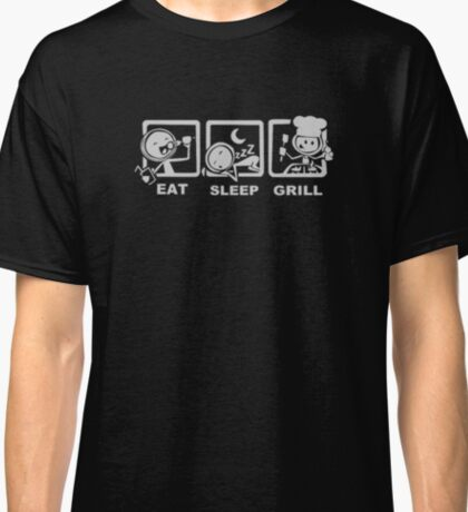 eat sleep grill their meat Classic T-Shirt