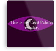 Cecil Palmer cosplay Metal Print