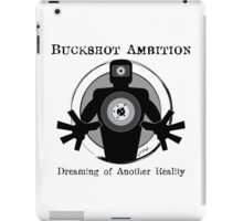 Buckshot Ambition: Dreaming of Another Reality iPad Case/Skin