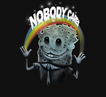 Nobody Cares Unisex T-Shirt