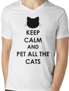 Keep Calm and Pet All The Cats Mens V-Neck T-Shirt