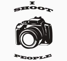 I shoot people...shirt by Melanie Wells