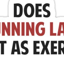 Does Running Late Count as Exercise? Sticker