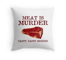 Meat is Tasty Murder Throw Pillow