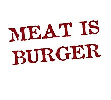 Meat is Burger Photographic Print